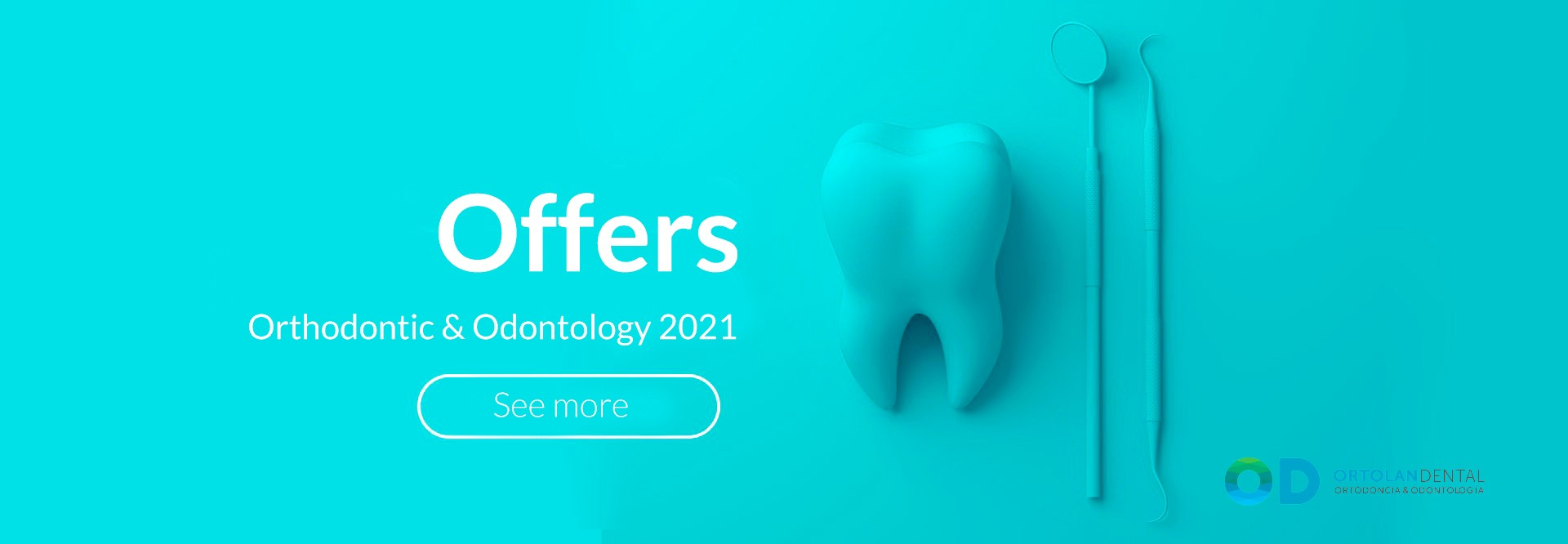 OFFERS IN ODONTOLOGY ORTOLAN